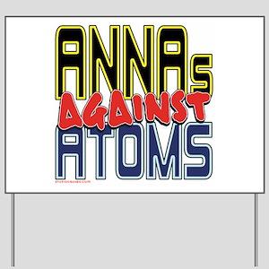 ANNAs Against Atoms [SWAG] Yard Sign